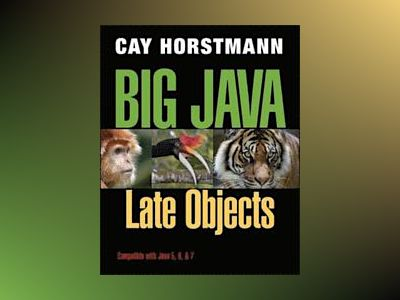 Big Java Late Objects av Cay S. Horstmann