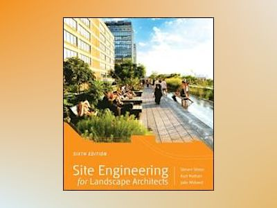 Site Engineering for Landscape Architects, 6th Edition av Steven Strom