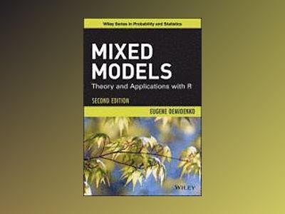 Mixed Models: Theory and Applications with R, 2nd Edition av Eugene Demidenko