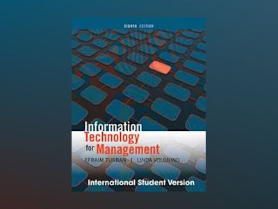 Information Technology Management, 8th Edition, International Student Versi av Efraim Turban