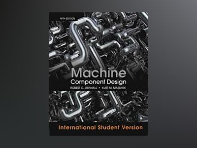 Machine Component Design, 5th Edition International Student Version av Robert C. Juvinall