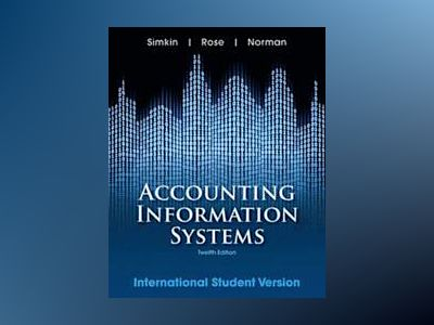 Accounting Information Systems, 12th Edition International Student Version av Mark G. Simkin