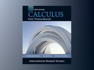 Calculus Early Transcendentals, 10th Edition International Student Version av Howard Anton