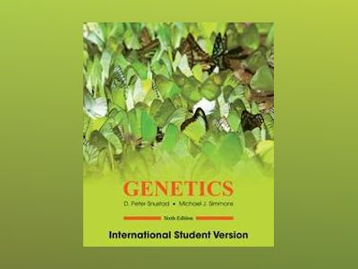 Genetics, Sixth Edition, International Student Version av D. Peter Snustad