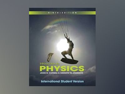 Introduction to Physics, 9th Edition International Student Version av John D. Cutnell