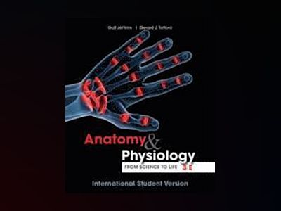 Anatomy and Physiology: From Science to Life, 3rd Edition International Stu av Gail Jenkins
