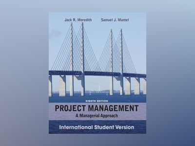 Project Management: A Managerial Approach, International Student Version, 8 av Jack R. Meredith