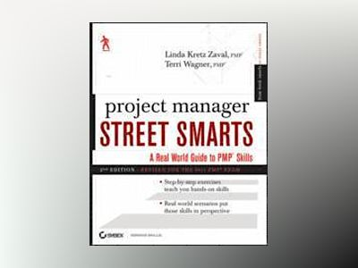 Project Manager Street Smarts: A Real World Guide to PMP Skills, 2nd Editio av Linda Kretz Zaval