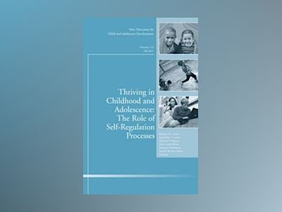 Thriving in Childhood and Adolescence: The Role of Self Regulation Processe av CAD