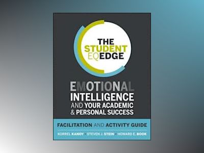 The Student EQ Edge: Emotional Intelligence and Your Academic and Personal av Korrel Kanoy