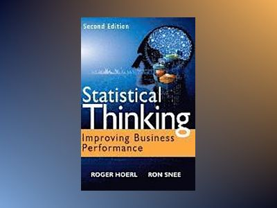 Statistical Thinking: Improving Business Performance, 2nd Edition av Roger W. Hoerl