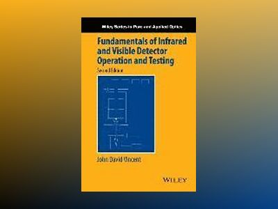 Fundamentals of Infrared and Visible Detector Operation and Testing av Vincent