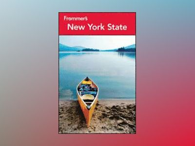 Frommer's New York State, 5th Edition av Brian Silverman