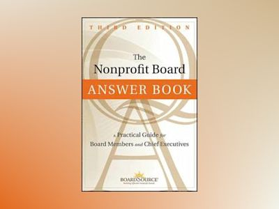 The Nonprofit Board Answer Book: A Practical Guide for Board Members and Ch av Boardsource
