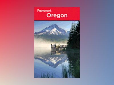 Frommer's Oregon, 8th Edition av Karl Samson