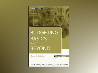 Budgeting Basics and Beyond, 4th Edition av Jae K. Shim