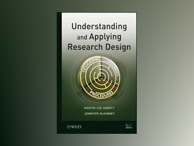 Understanding and Applying Research Design av Martin Lee Abbott