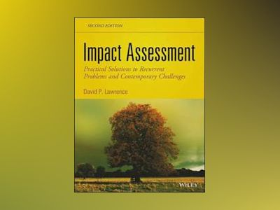 Impact Assessment: Practical Solutions to Recurrent Problems and Contempora av David P. Lawrence