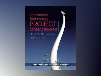 Information Technology Project Management with CD-ROM, 4th Edition Internat av Jack T. Marchewka