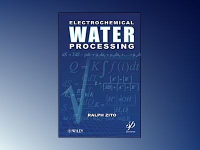 Electrochemical Water Processing av Ralph Zito