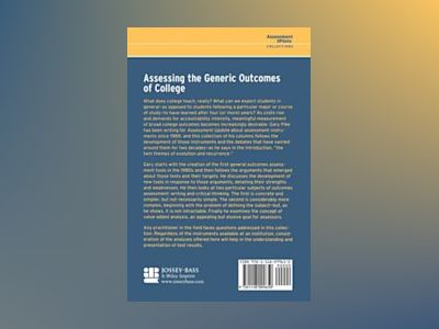 Assessing the Generic Outcomes of College: Selections from Assessment Measu av Gary R. Pike