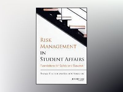 Risk Management in Student Affairs: Foundations for Safety and Success av Thomas E. Miller