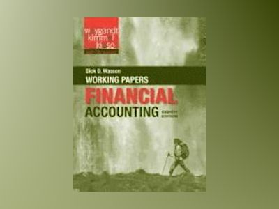 Financial Accounting: Tools for Business Decision Making, Working Papers , av Paul D. Kimmel