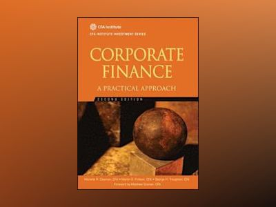 Corporate Finance: A Practical Approach , 2nd Edition av Michelle R. Clayman