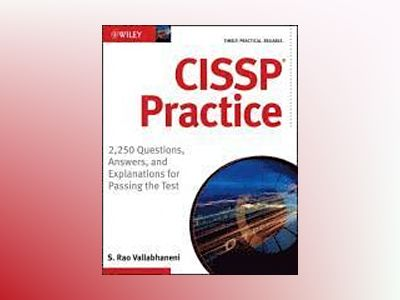 CISSP Practice: 2,250 Questions, Answers, and Explanations for Passing the av Rao Vallabhaneni