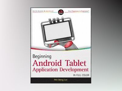 Beginning Android Tablet Application Development av Wei-Meng Lee