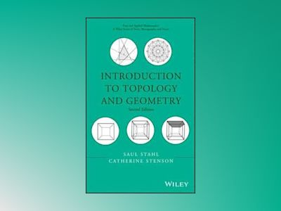 Introduction to Topology and Geometry, 2nd Edition av Saul Stahl
