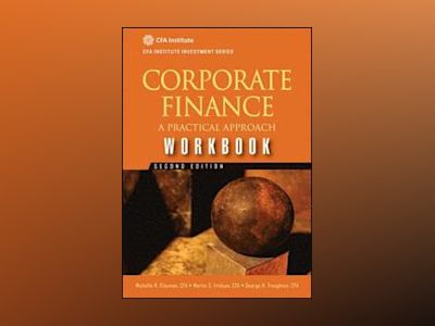 Corporate Finance Workbook: A Practical Approach, 2nd Edition av Michelle R. Clayman