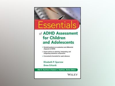Essentials of ADHD Assessment for Children and Adolescents av Elizabeth P. Sparrow