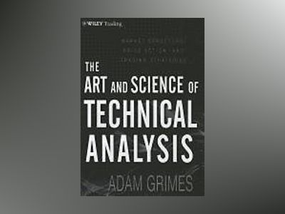 The Art Science of Technical Analysis av Grimes