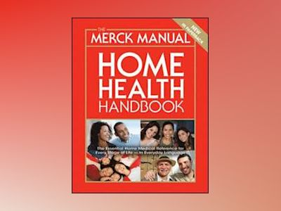 The Merck Manual Home Health Handbook, 3rd Edition av E. Merck