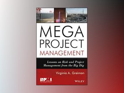 Megaprojects: Lessons on Risk and Project Management from The Big Dig av Virginia A. Greiman