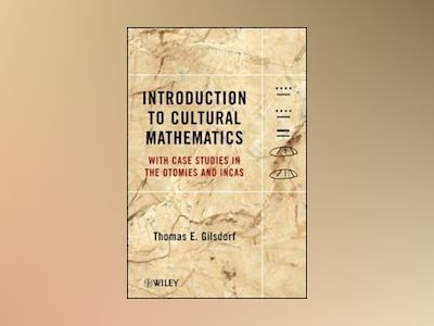 Introduction to Cultural Mathematics: With Case Studies in the Otomies and av Thomas E. Gilsdorf
