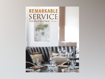 Remarkable Service: A Guide to Winning and Keeping Customers for Servers, M av Culinary Institute of America