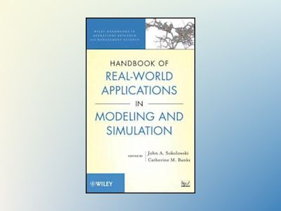 Handbook of Real-World Applications of Modeling and Simulation av John A. Sokolowski
