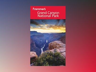 Frommer's Grand Canyon National Park, 8th Edition av Shane Christensen
