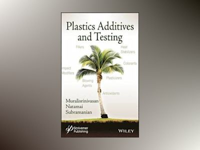 Plastics Additives and Testing av Subramanian