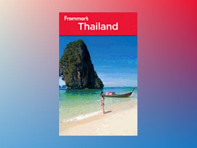 Frommer's Thailand, 10th Edition av Ron Emmons