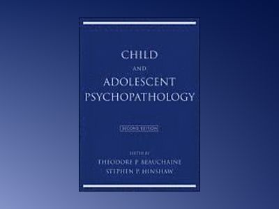 Child and Adolescent Psychopathology, 2nd Edition av Theodore P. Beauchaine