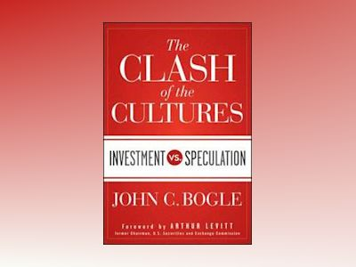 The Clash of the Cultures av John C. Bogle