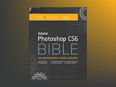 Adobe Photoshop CS6 Bible av Brad Dayley