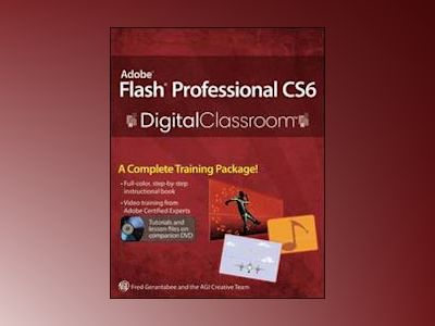 Adobe Flash Professional CS6 Digital Classroom av AGI Creative Team