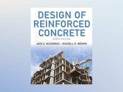 Design of Reinforced Concrete, 9th Edition av Jack C. McCormac