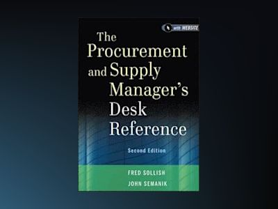 The Procurement and Supply Manager's Desk Reference av C.P.M.