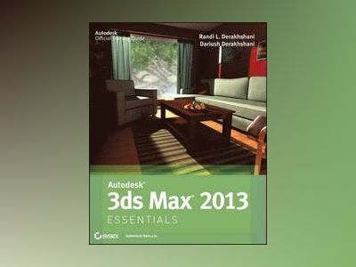 Autodesk 3ds Max 2013 Essentials av Dariush Derakhshani