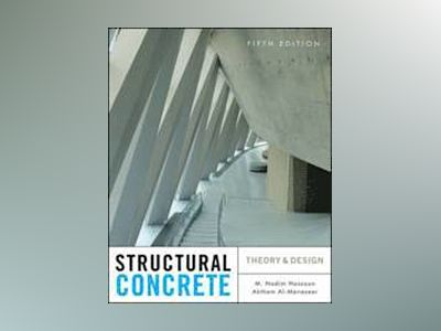 Structural Concrete: Theory and Design, 5th Edition av M. Nadim Hassoun